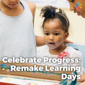 Celebrate Progress: Remake Learning Days (icon)