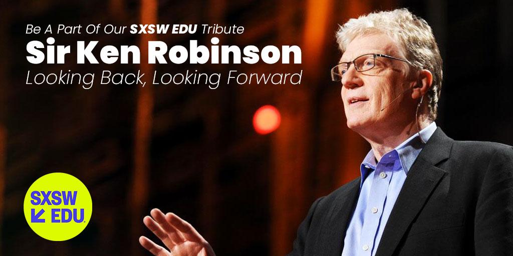 Sir Ken Robinson: Looking Back, Looking Forward